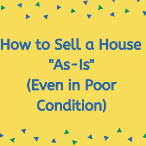 How to Sell a House _As-Is_ (Even in Poor Condition) Houston TX